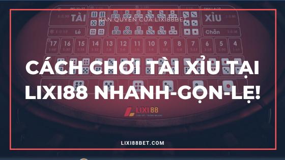 Cách chơi tài xỉu tại Lixi88 - Lixi88bet Banner Logo